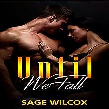 Until We Fall | Livre audio Auteur(s) : Sage Wilcox Narrateur(s) : Jack Jones