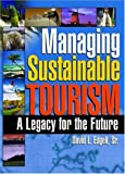 img - for Managing Sustainable Tourism: A Legacy for the Future book / textbook / text book