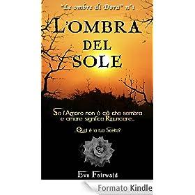 """L'ombra del sole: """"Le ombre di Dora n�1"""""""