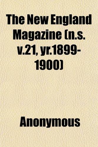 The New England Magazine (n.s. v.21, yr.1899-1900)