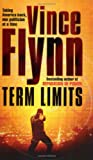 Vince Flynn Term Limits: A Novel