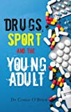 Drugs, Sport and the Young Adult