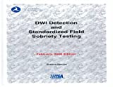 DWI Detection and Standardized Field Sobriety Testing (Student Manual)
