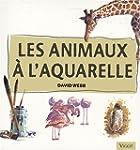 Les animaux � l'aquarelle : Apprenez...
