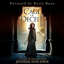 Cage of Deceit: Reign of Secrets, Book 1 Audiobook by Jennifer Anne Davis Narrated by Katie Bunn