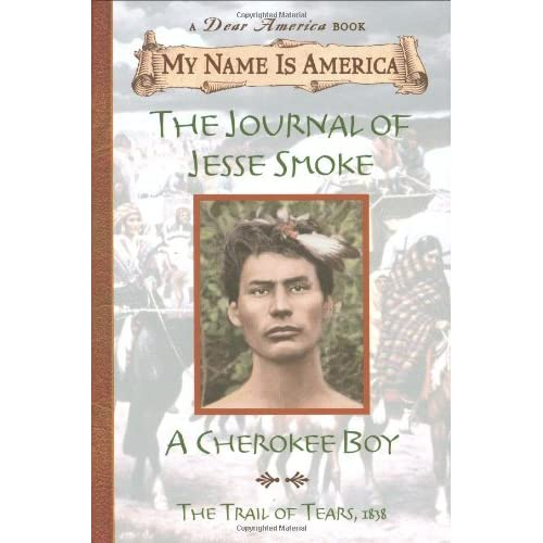 My Name Is America: The Journal Of Jesse Smoke, A Cherokee