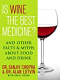 img - for Is Wine the Best Medicine?: And Other Facts & Myths About Food & Drink book / textbook / text book