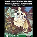 Cinderella, Rumpelstiltskin, and Other Stories (       UNABRIDGED) by Charles Perrault, The Brothers Grimm Narrated by Rebecca Burns