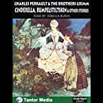 Cinderella, Rumpelstiltskin, and Other Stories | Charles Perrault,The Brothers Grimm