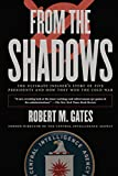From the Shadows: The Ultimate Insider's Story of Five Presidents and How They Won the Cold War