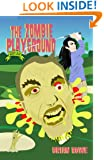 The Zombie Playground (Grisly High Trilogy, Book 2)