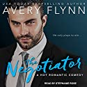 The Negotiator Hörbuch von Avery Flynn Gesprochen von: Stephanie Rose