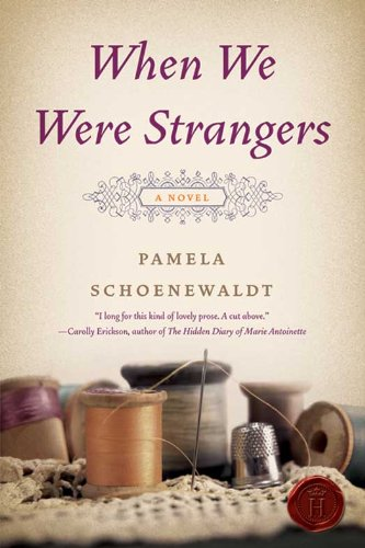 When We Were Strangers: A Novel, Pamela Schoenewaldt