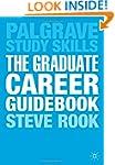The Graduate Career Guidebook: Advice...