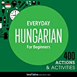 Everyday Hungarian for Beginners - 400 Actions & Activities |  Innovative Language Learning