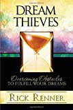 Dream Thieves (0977945936) by Rick Renner