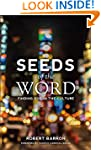 Seeds of the Word: Finding God in the...