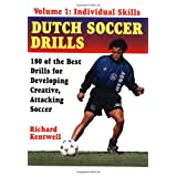 Dutch Soccer Drills: Individual Skills v. 1by Richard Kentwell
