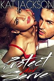 Protect & Serve (A Billionaire Steamy Romantic Suspense Novel)