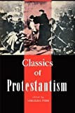 img - for Classics of Protestantism book / textbook / text book