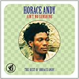 Horace Andy Ain't No Sunshine - The Best Of