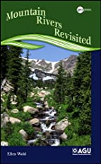 Mountain Rivers Revisited (Water Resources Monograph)