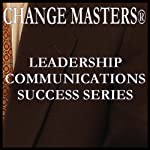 Negotiating Tips for Long Term Success | Change Masters Leadership Communications Success Series