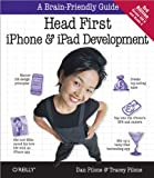Head First iPhone and iPad Development: A Learners Guide to Creating Objective-C Applications for the iPhone and iPad
