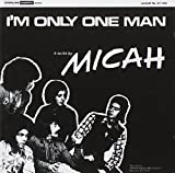 I'm Only One Man By Micah (2013-03-19)