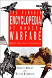 The Encyclopedia of Modern Warfare: From the Crimean War (1850) to the Present Day (0670826987) by Macksey, Kenneth