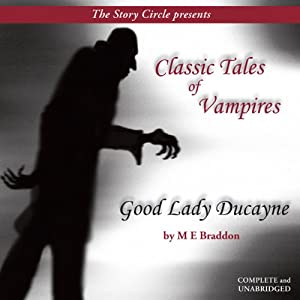 Good Lady Ducayne: Classic Tales of Vampires | [Mary Elizabeth Braddon]