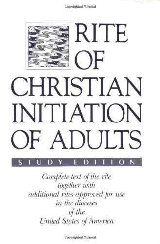 Rite of Christian Initiation of Adults, Study Edition:...