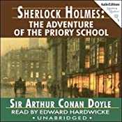 Sherlock Holmes: The Adventure of the Priory School | [Sir Arthur Conan Doyle]