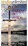 The Shadow of Avalon : The Complete Trilogy