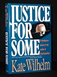 Justice for Some (0312093195) by Wilhelm, Kate