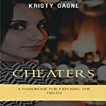 Cheaters: A Handbook for Exposing the Truth | Kristy Gagne