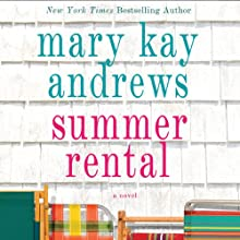 Summer Rental (       UNABRIDGED) by Mary Kay Andrews Narrated by Isabel Keating