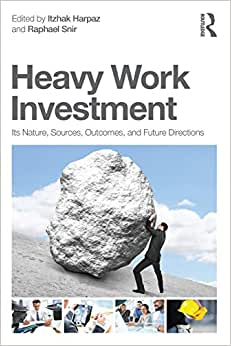 Heavy Work Investment: Its Nature, Sources, Outcomes, And Future Directions (Applied Psychology Series)