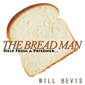 The Bread Man: A Kindness Never Forgotten | [Will Bevis]