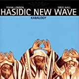 Kabalogy by Hasidic New Wave (1999-05-18)