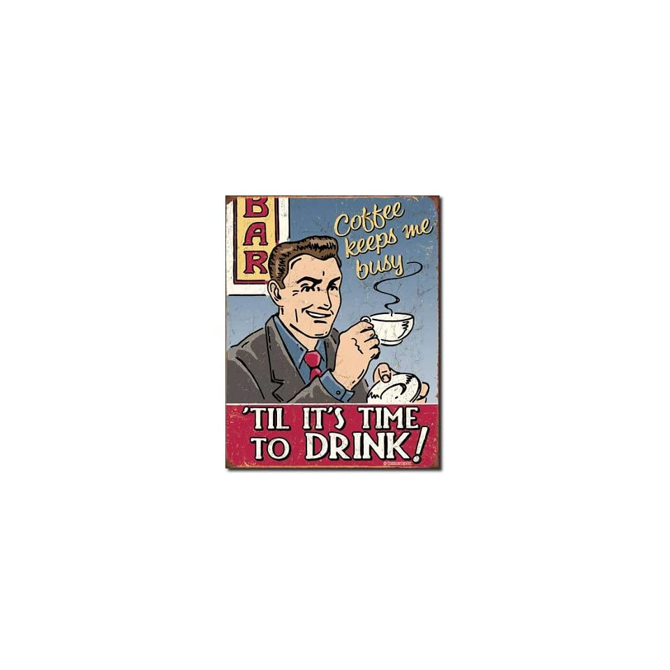 Coffee Keeps Me Busy Til Its Time to Drink Tin Sign 13 x 16in