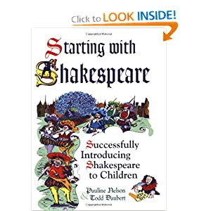 Starting with Shakespeare: Successfully Introducing Shakespeare to Children Pauline Nelson