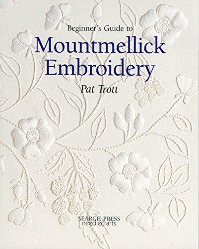 Beginner's Guide to Mountmellick Embroidery (Beginner's Guide to Needlecrafts) [Trott, Pat] (Tapa Blanda)