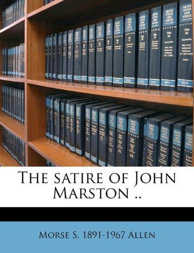 The satire of John Marston ..