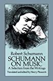 Schumann on Music: A Selection from the Writings (Dover Books on Music) (0486257487) by Schumann, Robert