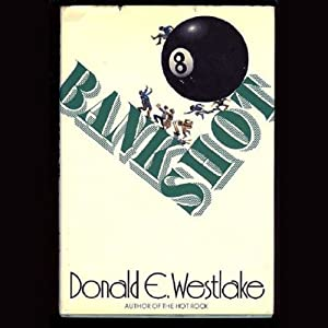 Bank Shot: A Dortmunder Novel | [Donald E. Westlake]