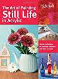 img - for The Art of Painting Still Life in Acrylic: Master techniques for painting stunning still lifes in acrylic (Collector's Series) book / textbook / text book