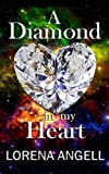 img - for A Diamond in my Heart (The Unaltered) book / textbook / text book