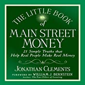 The Little Book of Main Street Money: 21 Simple Truths That Help Real People Make Real Money | [Jonathan Clements]
