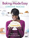 Baking Made Easy by Pascale, Lorraine (2011)